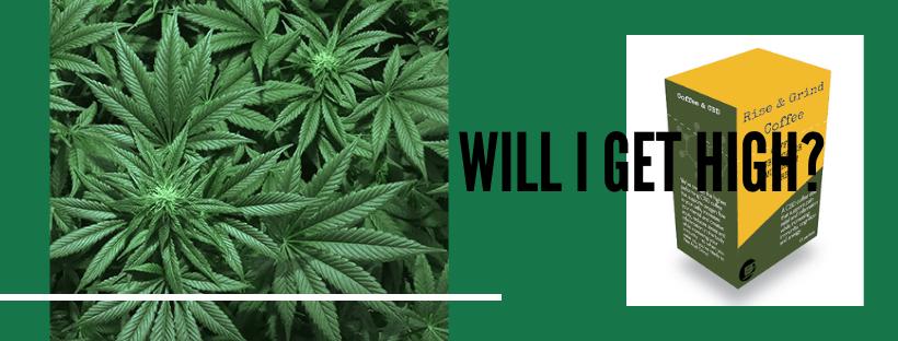 Will CBD get you high?